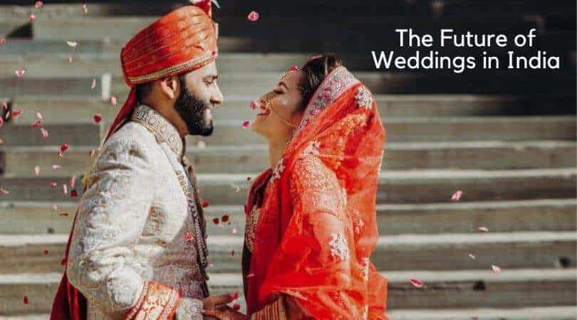 The Future of Weddings in India