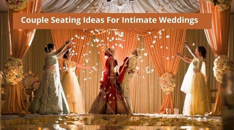 Couple Seating Ideas For Intimate Weddings